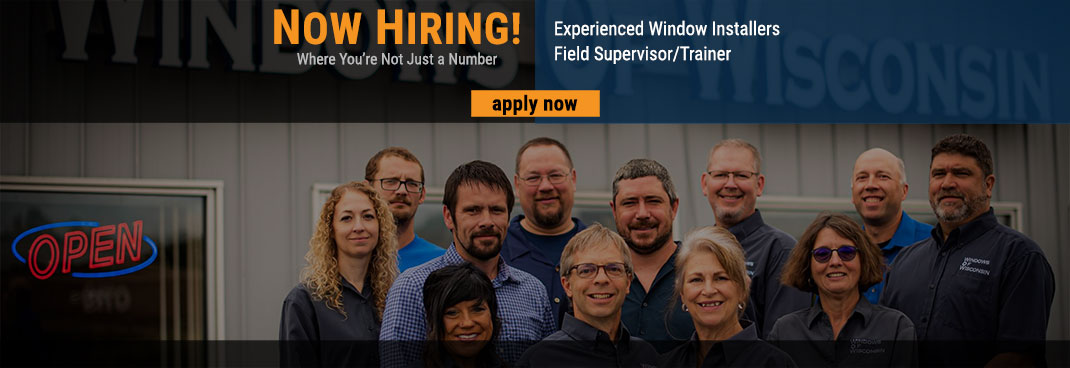 Now Hiring Window Installers at Windows of Wisconsin in Appleton and Green Bay Area